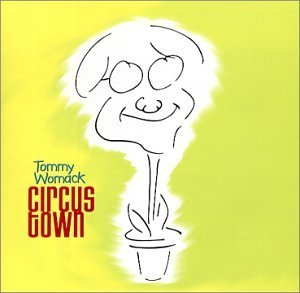 Tommy Womack Circus Town