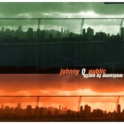 Johnny Q Public Welcome To Earth