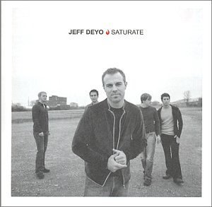 Jeff Deyo Saturate