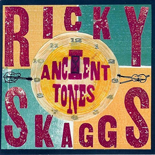 Ricky Skaggs Ancient Tones Ancient Tones