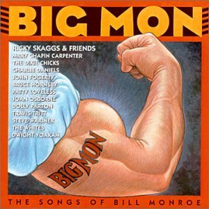 Skaggs Ricky & Friends Big Mon Songs Of Bill Monroe