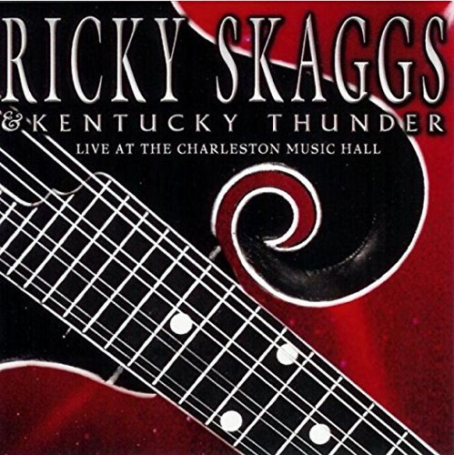 Ricky Skaggs Live At The Charleston Music H