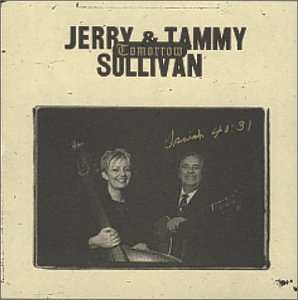 Jerry & Tammy Sullivan Tomorrow