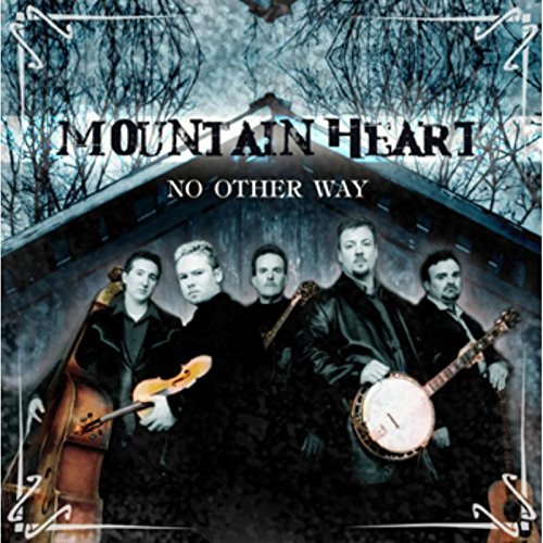 Mountain Heart No Other Way