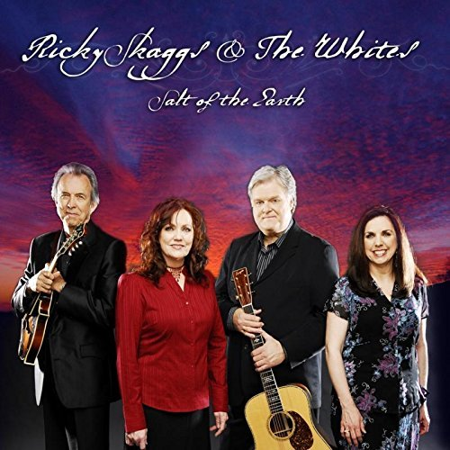 Skaggs Ricky & The Whites Salt Of The Earth Salt Of The Earth