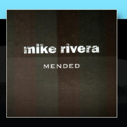 Mike Rivera Mended