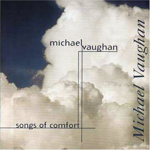 Michael Vaughan Songs Of Comfort