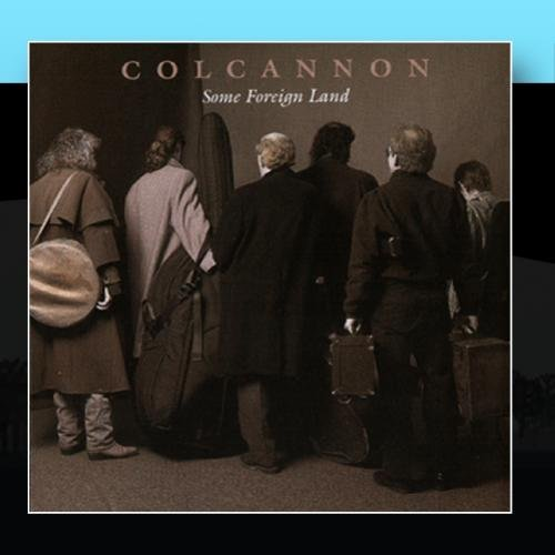 Colcannon Some Foreign Land