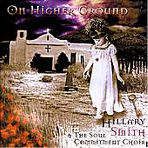 Hillary Smith & The Soul Commitment Choir On Higher Ground
