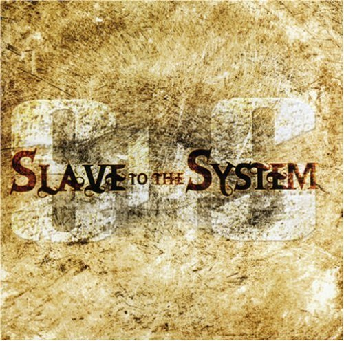 Slave To The System Slave To The System