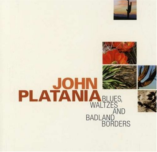 John Platania Blues Waltzes & Badland Border