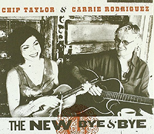 Chip & Carrie Rodriguez Taylor New Bye & Bye