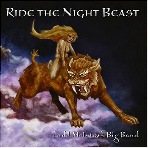 Ladd Mcintosh Big Band Ride The Night Beast