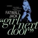 Fatwall Jack Girl Next Door