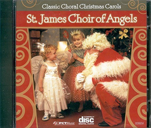St. James Choir Of Angels Classic Choral Christmas