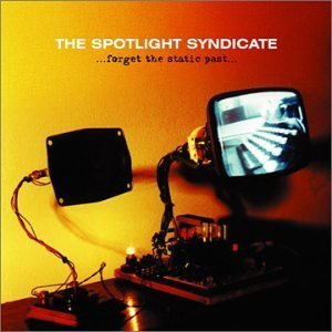 Spotlight Syndicate Forget The Static Past