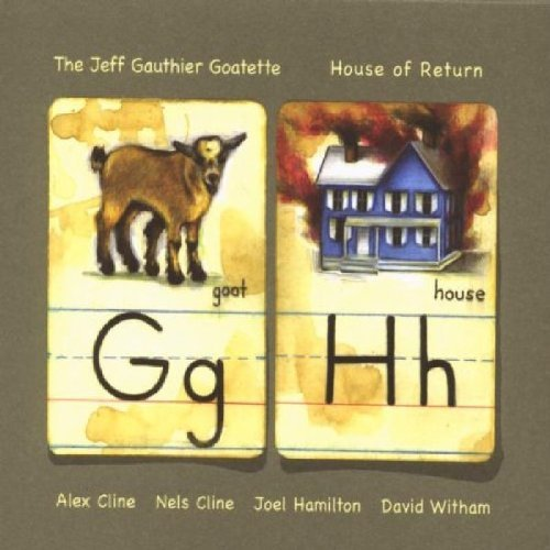 Jeff Goatette Gauthier House Of Return