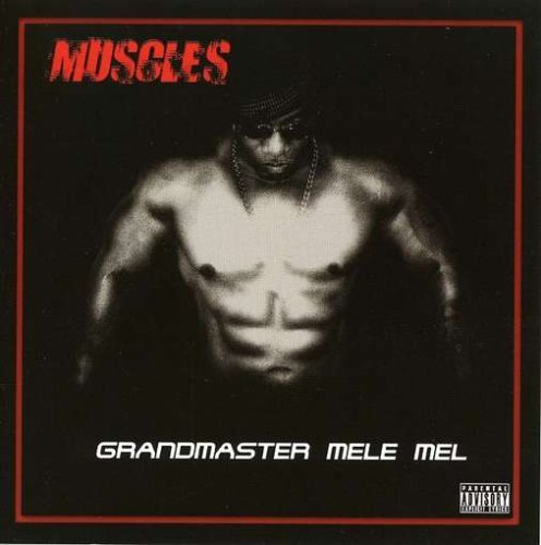 Grandmaster Mele Mel Muscles Explicit Version