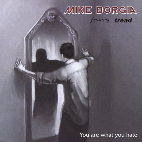 Mike Borgia You Are What You Hate