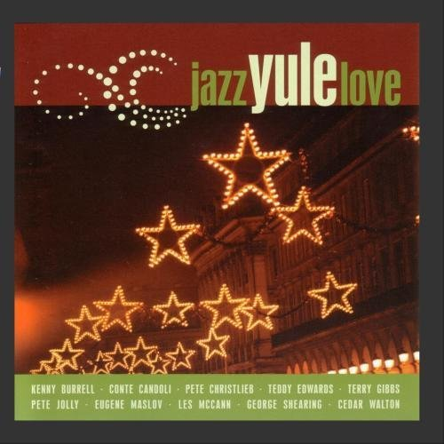 Jazz Yule Love Vol. 1 Jazz Yule Love Maslov Mccann Shearing Edwards Burrell Walton Jolly