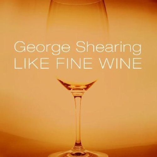 George Shearing Like Fine Wine