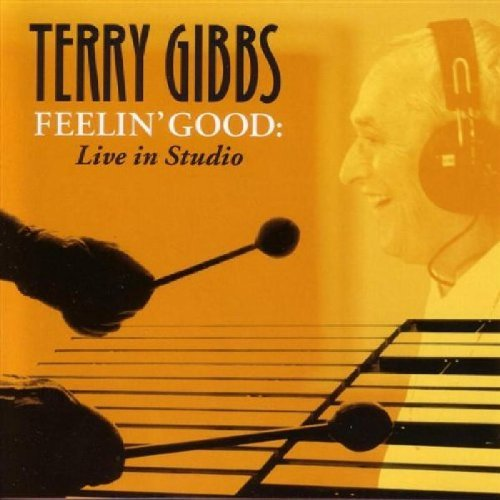 Terry Gibbs Feelin' Good Live In Studio
