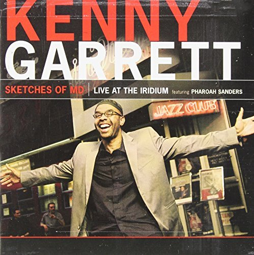Kenny Garrett Sketches Of Md Live At The Ir