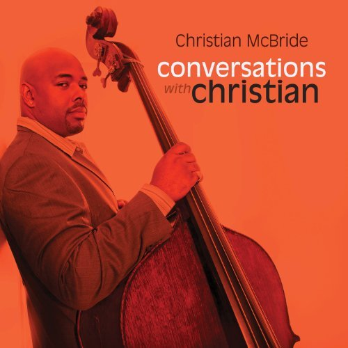 Christian Mcbride Conversations With Christian