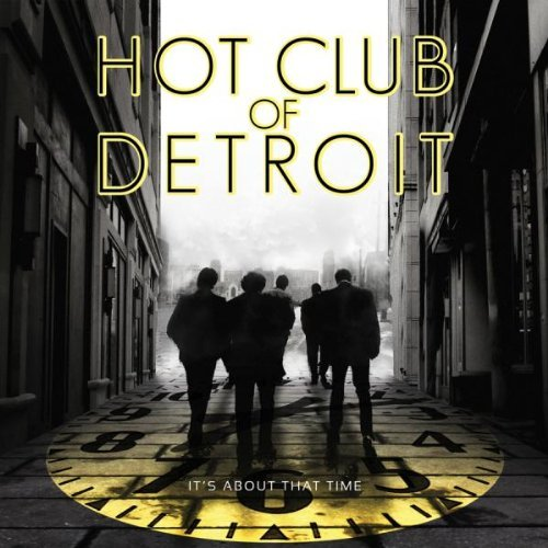 Hot Club Of Detroit It's About Time