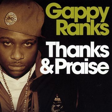 Gappy Ranks Thanks & Praise