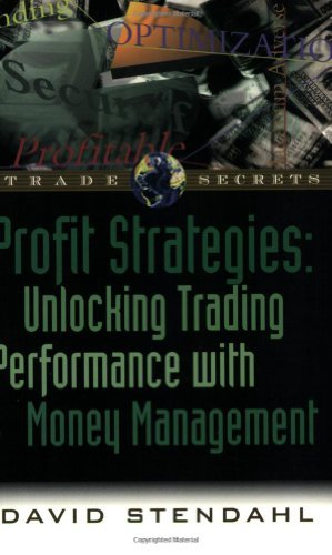 David Stendahl Profit Strategies Unlocking Trading Performance With Money Manageme