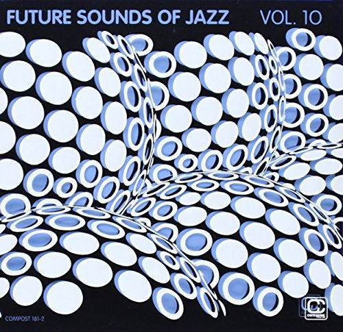 Future Sounds Of Jazz Vol. 10 Future Sounds Of Jazz Future Sounds Of Jazz