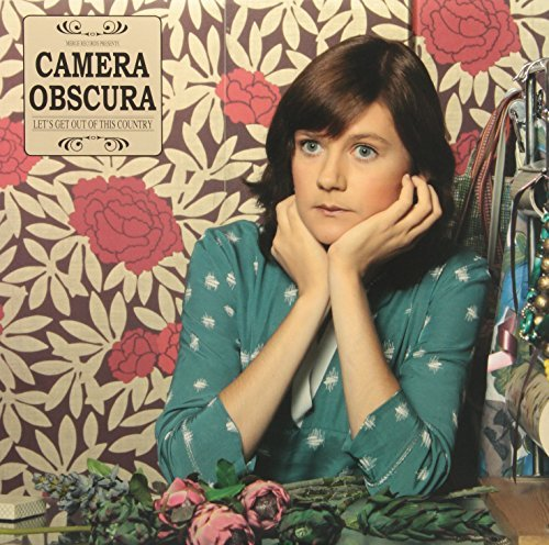 Camera Obscura Let's Get Out Of This Country Let's Get Out Of This Country