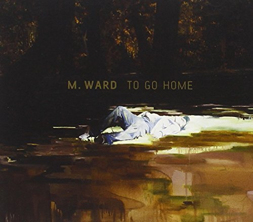 M. Ward To Go Home