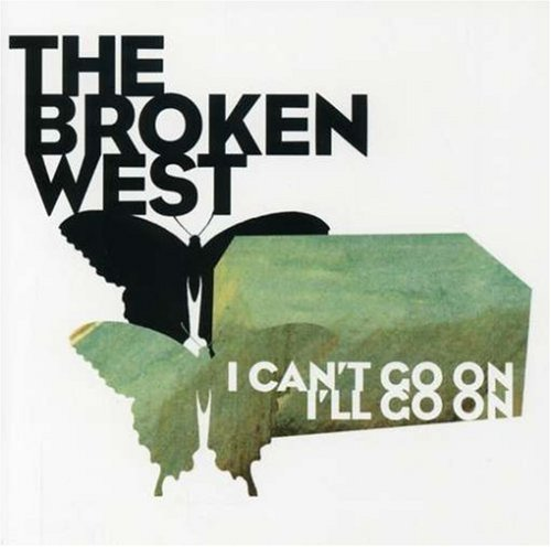 Broken West I Can't Go On I'll Go On