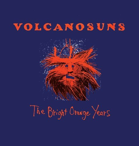 Volcano Suns Bright Orange Years