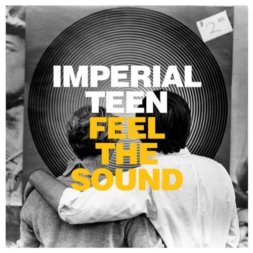 Imperial Teen Feel The Sound