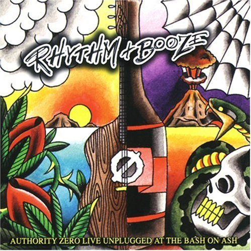Authority Zero Rhythm & Booze Explicit Version