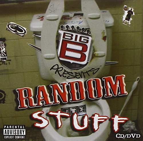 Big B Random Sh T Explicit Version