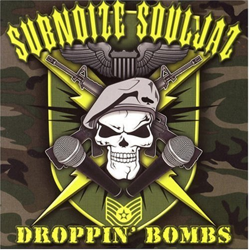 Subnoize Souljaz Droppin Bombs Explicit Version