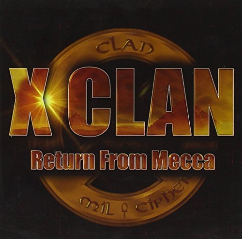 X Clan Return From Mecca Explicit Version