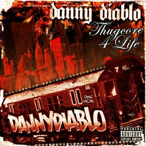 Danny Diablo Thugcore 4 Life Explicit Version
