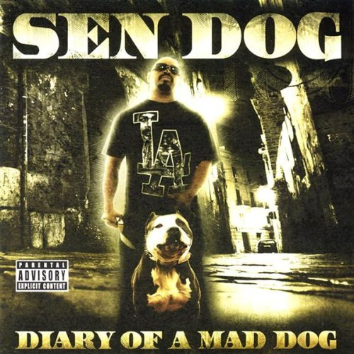 Sen Dog Diary Of A Mad Dog Explicit Version