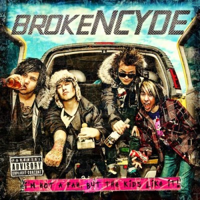 Brokencyde I'm Not A Fan But The Kids Lik Explicit Version