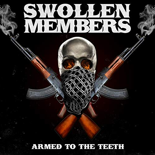 Swollen Members Armed To The Teeth Explicit Version