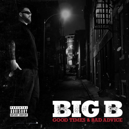 Big B Good Times & Bad Advice Explicit Explicit Version