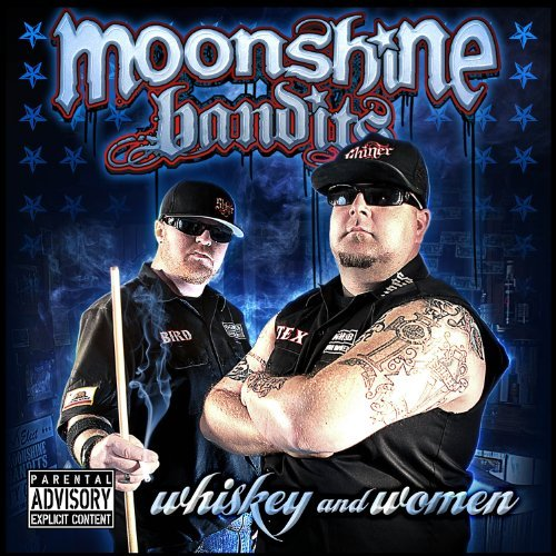 Moonshine Bandits Whiskey & Women Explicit Version