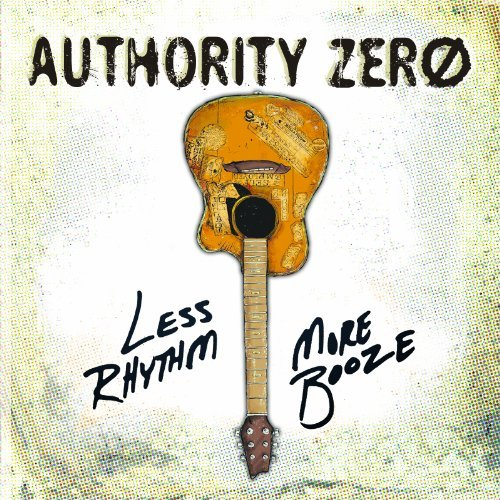 Authority Zero Less Rhythm More Booze