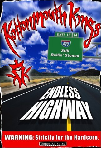 Kottonmouth Kings Endless Highway Endless Highway