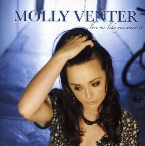 Venter Molly Love Me Like You Mean It